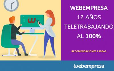 Webempresa 12 años teletrabajando al 100%