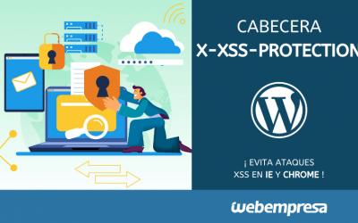 Cabecera X-XSS-Protection para evitar ataques XSS en IE y Chrome