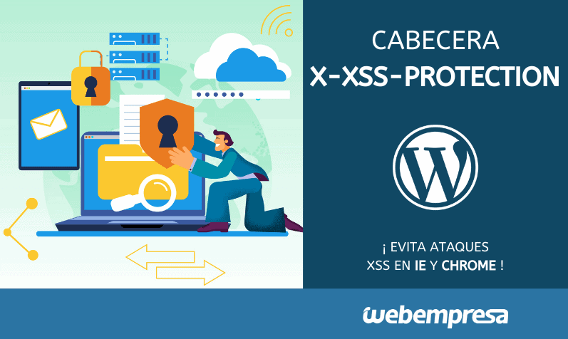 Cabecera X-XSS-Protection para evitar ataques XSS en IE y Chrome