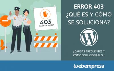 Error 403: ¿Qué es y cómo solucionarlo?