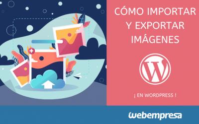 Cómo importar y exportar imágenes en WordPress