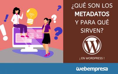 ¿Qué son los metadatos y para qué sirven?