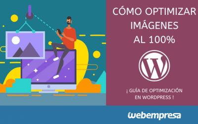 Cómo optimizar imágenes en WordPress al 100%
