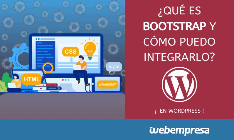 Qué es Bootstrap y cómo puedo integrarlo en WordPress