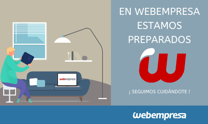 Webempresa, estamos preparados para seguir cuidándote