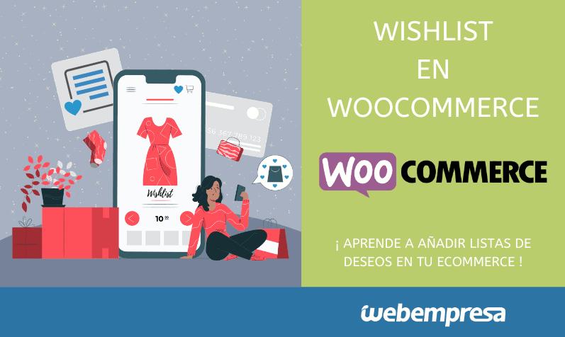 Wishlist en WooCommerce: añade listas de deseos en tu eCommerce