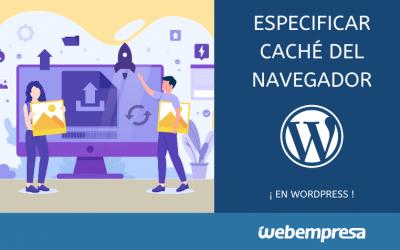 Especificar cache del navegador en WordPress