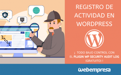 Registro de actividad en WordPress: Plugin WP Security Audit Log