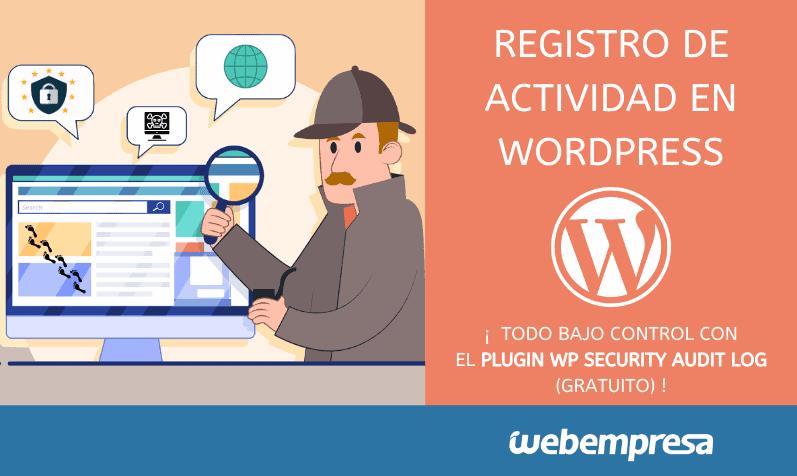 Registro de actividad en WordPress: Plugin WP Security Audit Log