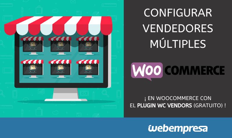 Configurar vendedores múltiples en WooCommerce (WC Vendors)