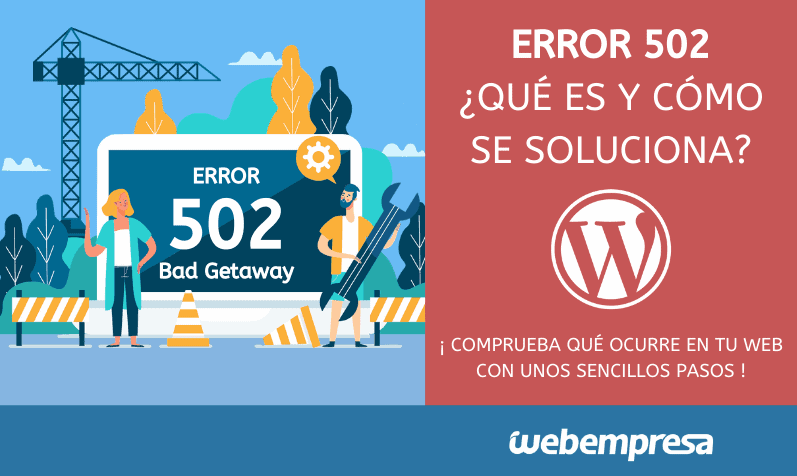 ¿Qué es un error 502 y cómo solucionarlo?