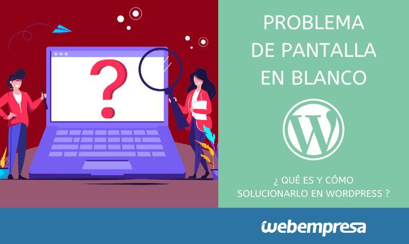 Soluciona el problema de pantalla en blanco en WordPress