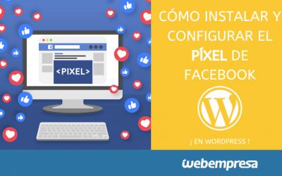 Cómo instalar y configurar el píxel de Facebook