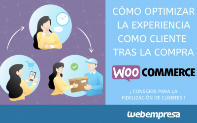 Cómo optimizar la experiencia del cliente tras la compra en WooCommerce