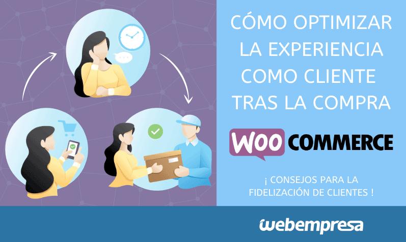 Consejos para optimizar la experiencia tras la compra en WooCommerce