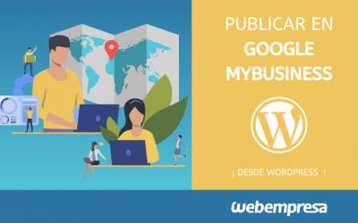 Cómo publicar en Google MyBusiness automáticamente desde WordPress