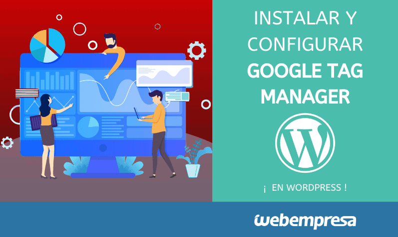 Instalar y configurar Google Tag Manager en WordPress