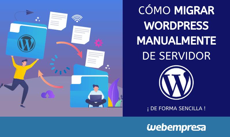 Cómo migrar WordPress manualmente de servidor