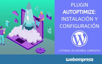 Autoptimize, instalación y configuración en WordPress