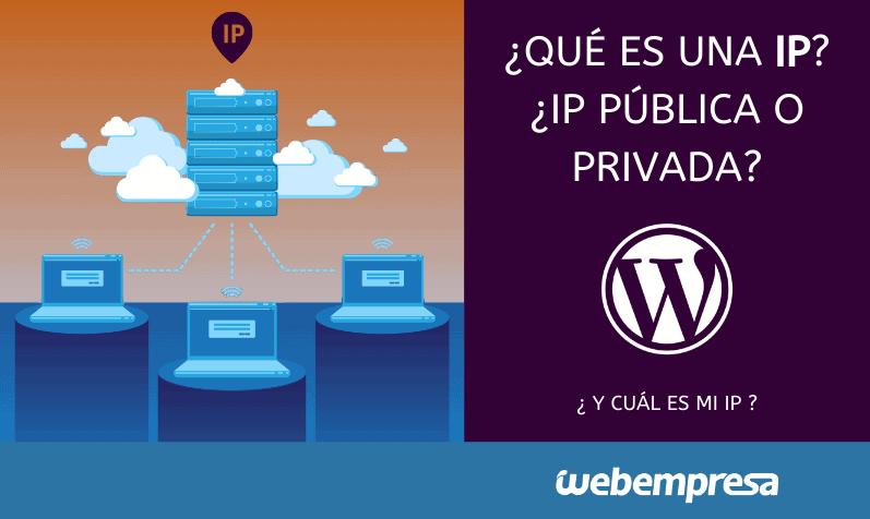 ¿Qué es una dirección IP y Cómo saber cual es mi IP?