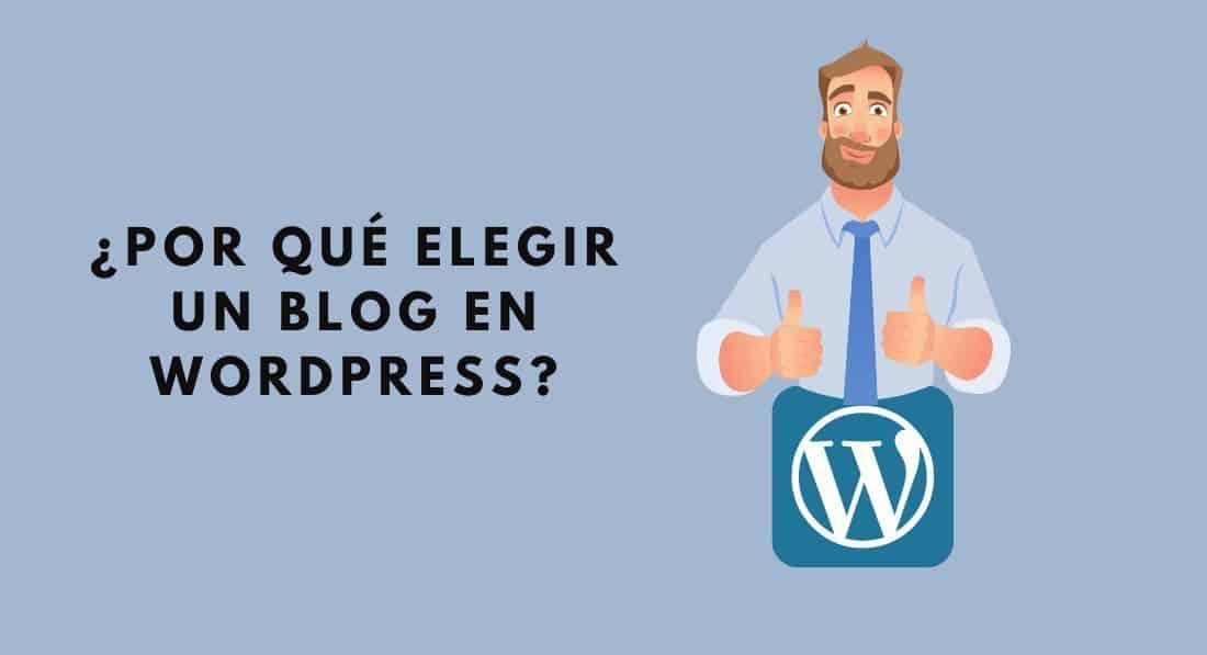 ¿Por qué elegir un blog WordPress?