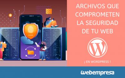 Archivos que comprometen la seguridad de WordPress