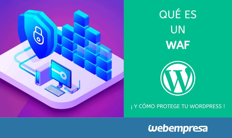 Qué es un WAF y cómo protege tu WordPress