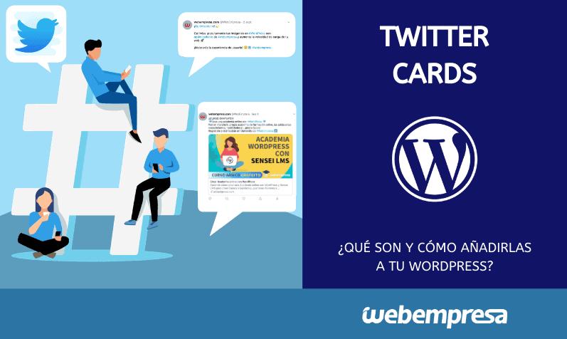 Twitter Cards: Qué son y cómo añadirlas a tu WordPress