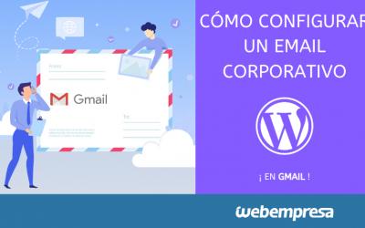 Cómo configurar un email corporativo en Gmail