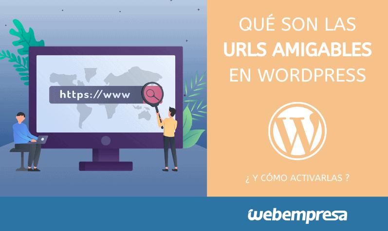 Qué son las URLs amigables en WordPress y cómo activarlas