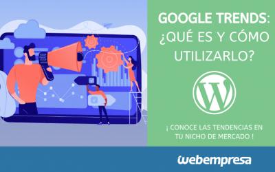 Google Trends: ¿Qué es y cómo utilizarlo?