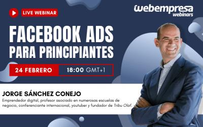 3# Webinar con Jorge Sánchez Conejo: Facebook Ads para principiantes