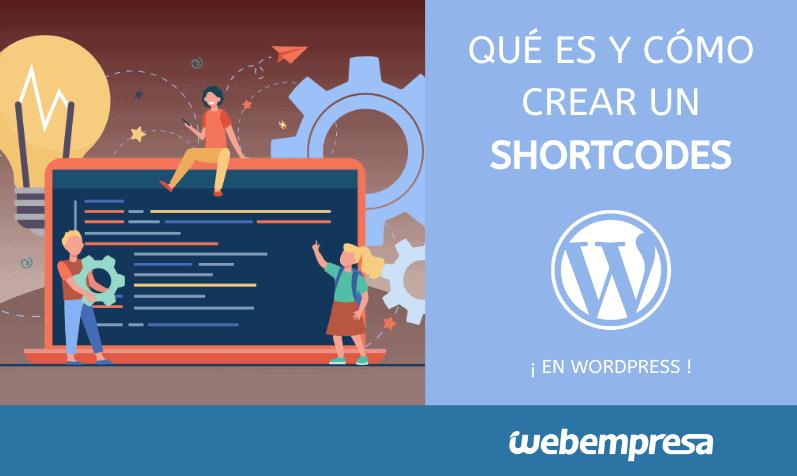 Qué es un Shortcodes y cómo crearlo en WordPress
