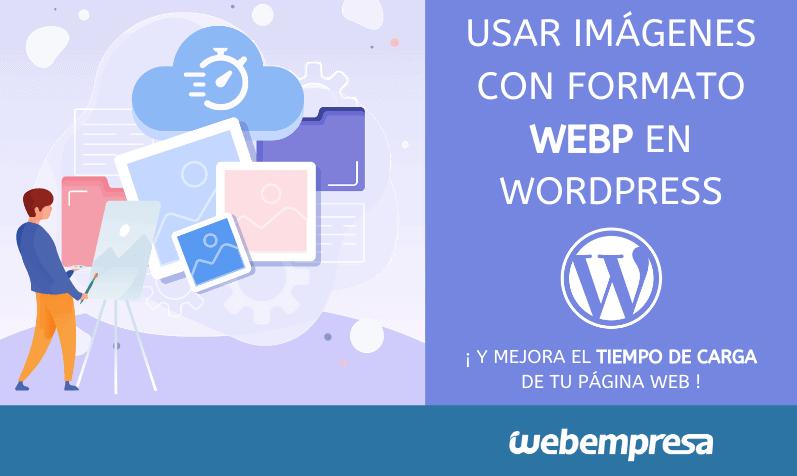 Usar imágenes Webp en WordPress