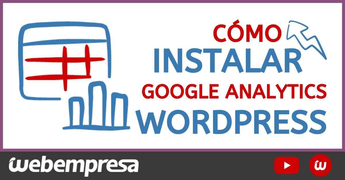 Cómo instalar Google Analytics en WordPress
