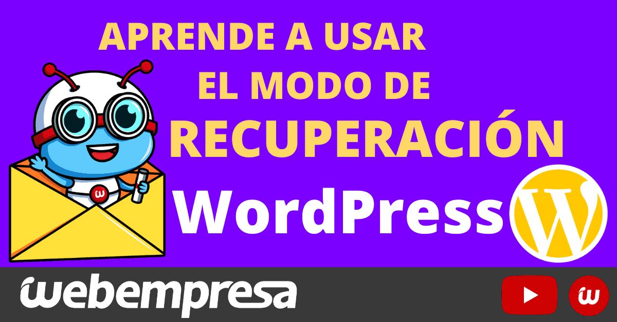 Cómo usar el modo de Recuperación en WordPress