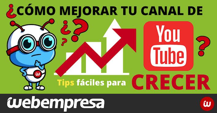 ¿Cómo mejorar tu canal de Youtube? 5 Recomendaciones